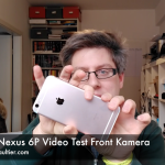 Google Nexus 6P Video Test Front Kamera