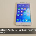 Samsung Galaxy A5 2016 Test Fazit nach 72 Stunden