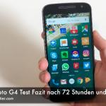 Lenovo Moto G4 Test Fazit nach 72 Stunden und mehr
