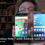 Samsung Galaxy Note 7 erster Eindruck nach 24 Stunden