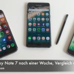 Samsung Galaxy Note 7 nach einer Woche, Vergleich und Antworten
