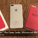 Apple iPhone 7 Plus Hüllen, Leder, Silikon und ältere Versionen