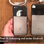 google-pixel-xl-unboxing-und-erster-eindruck