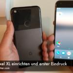 google-pixel-xl-einrichten-und-erster-eindruck