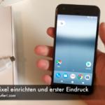 google-pixel-einrichten-und-erster-eindruck
